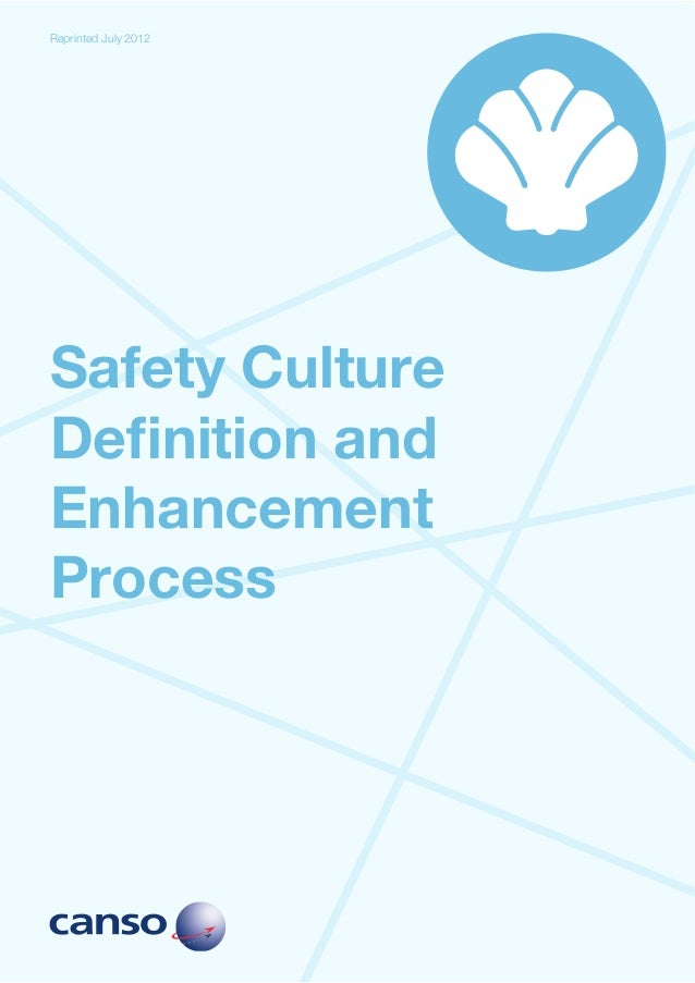 Reprinted July 2012Safety CultureDefinition andEnhancementProcess