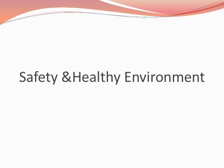 Safety &Healthy Environment
