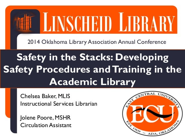 LINSCHEIDLIBRARYLINSCHEID LIBRARY Safety in the Stacks: Developing Safety Procedures andTraining in the Academic Library 2...