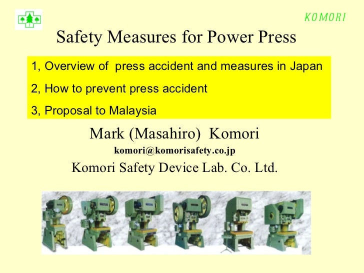 Safety Measures for Power Press Mark (Masahiro)  Komori [email_address] Komori Safety Device Lab. Co. Ltd. 1, Overview of ...
