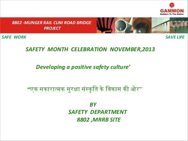 8802 -MUNGER RAIL CUM ROAD BRIDGE PROJECT SAFE WORK  SAVE LIFE  SAFETY MONTH CELEBRATION NOVEMBER,2013 Developing a positi...