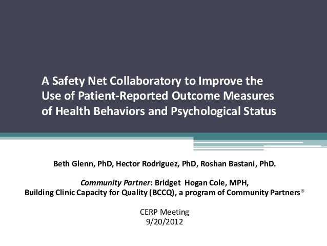 A Safety Net Collaboratory to Improve the    Use of Patient-Reported Outcome Measures    of Health Behaviors and Psycholog...