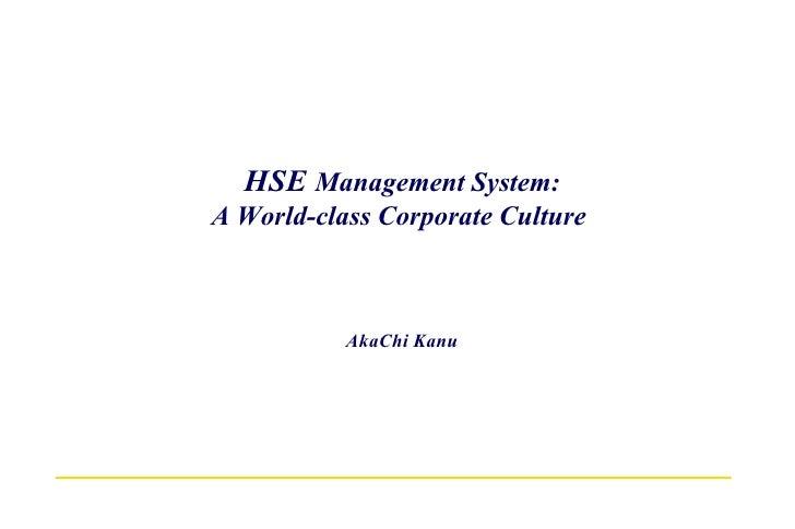 HSE  Management System: A World-class Corporate Culture  AkaChi Kanu