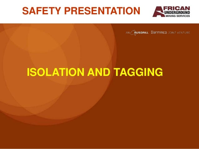 SAFETY PRESENTATIONISOLATION AND TAGGING