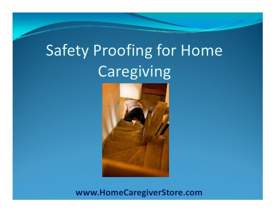 Safety Proofing for Home         Caregiving         www.HomeCaregiverStore.com