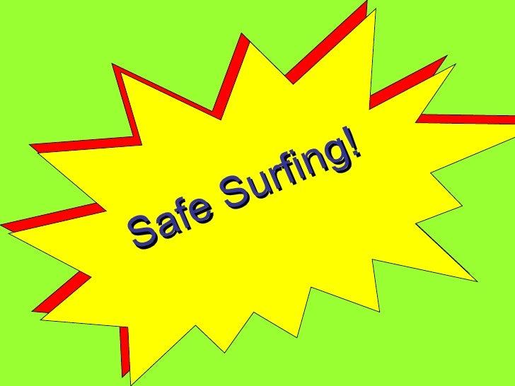 Safe Surfing!