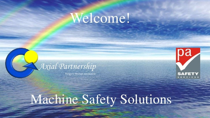 Welcome!<br />Axial Partnership<br />Progress through automation<br />Machine Safety Solutions<br />