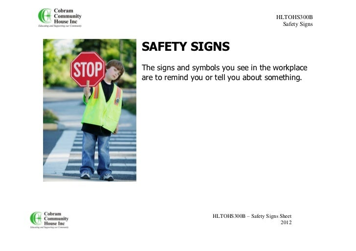HLTOHS300B                                              Safety SignsSAFETY SIGNSThe signs and symbols you see in the workp...
