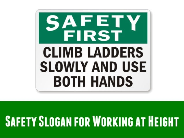 Safety slogan for working at height