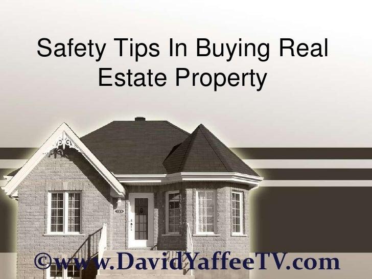 Safety Tips In Buying Real     Estate Property©www.DavidYaffeeTV.com