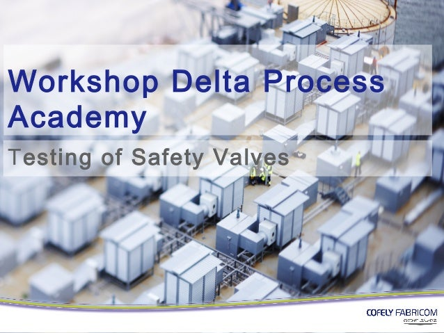 Workshop Delta ProcessAcademyTesting of Safety Valves