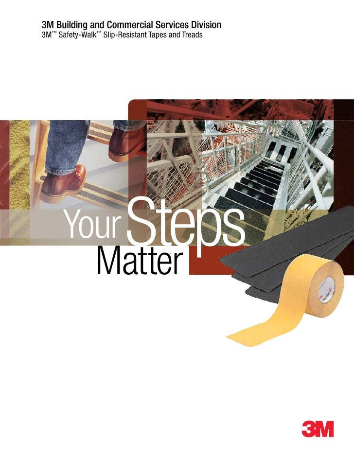 3M Building and Commercial Services Division3M™ Safety-Walk™ Slip-Resistant Tapes and Treads      Your        Matter      ...