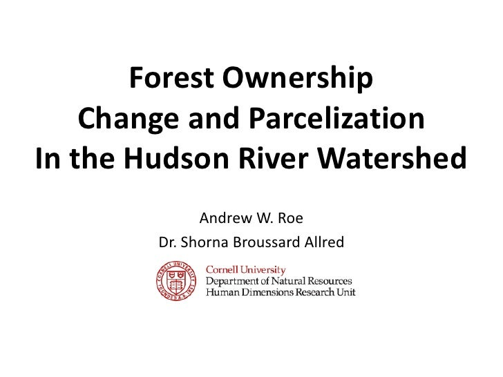 Forest Ownership Change and Parcelization In the Hudson River Watershed