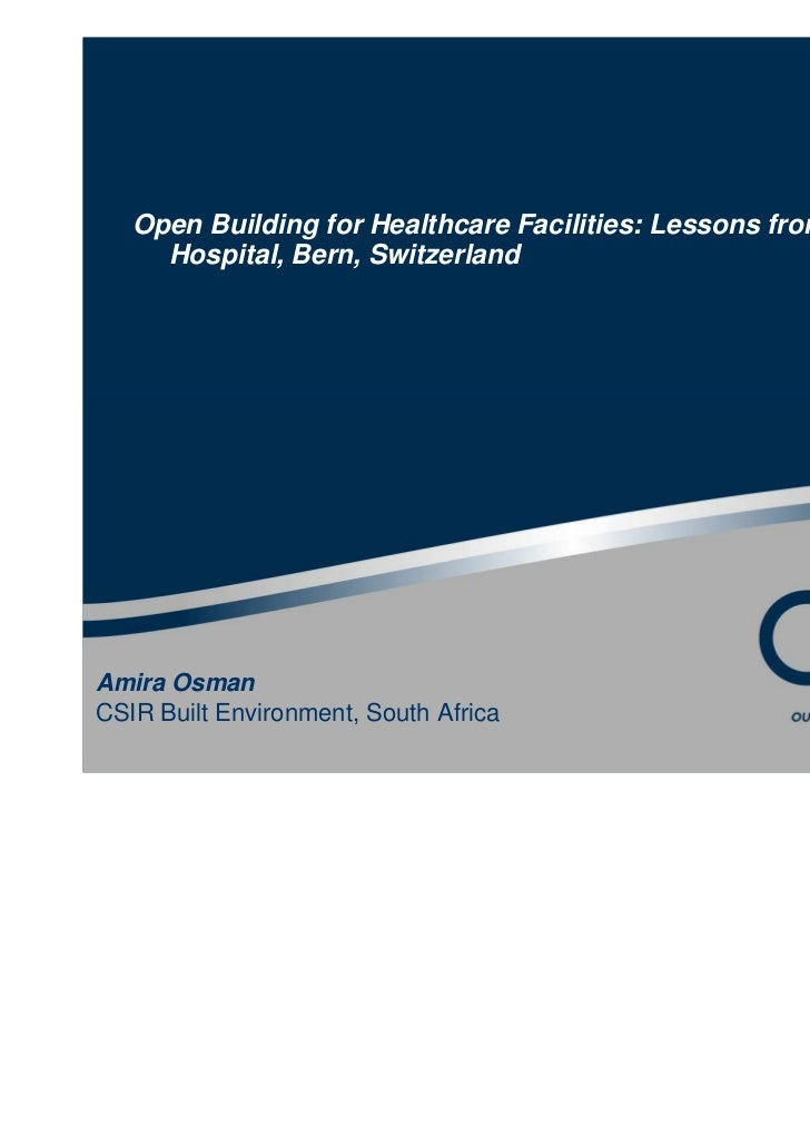 Open Building for Healthcare Facilities: Lessons from the INO     Hospital, Bern, SwitzerlandAmira OsmanCSIR Built Environ...