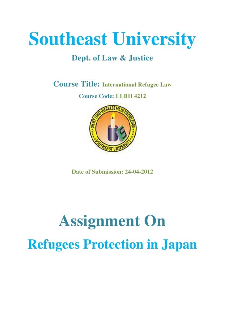 Southeast University          Dept. of Law & Justice    Course Title: International Refugee Law            Course Code: LL...