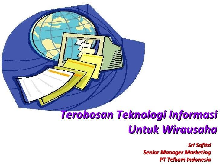 Sri Safitri Senior Manager Marketing PT Telkom Indonesia Terobosan Teknologi Informasi Untuk Wirausaha