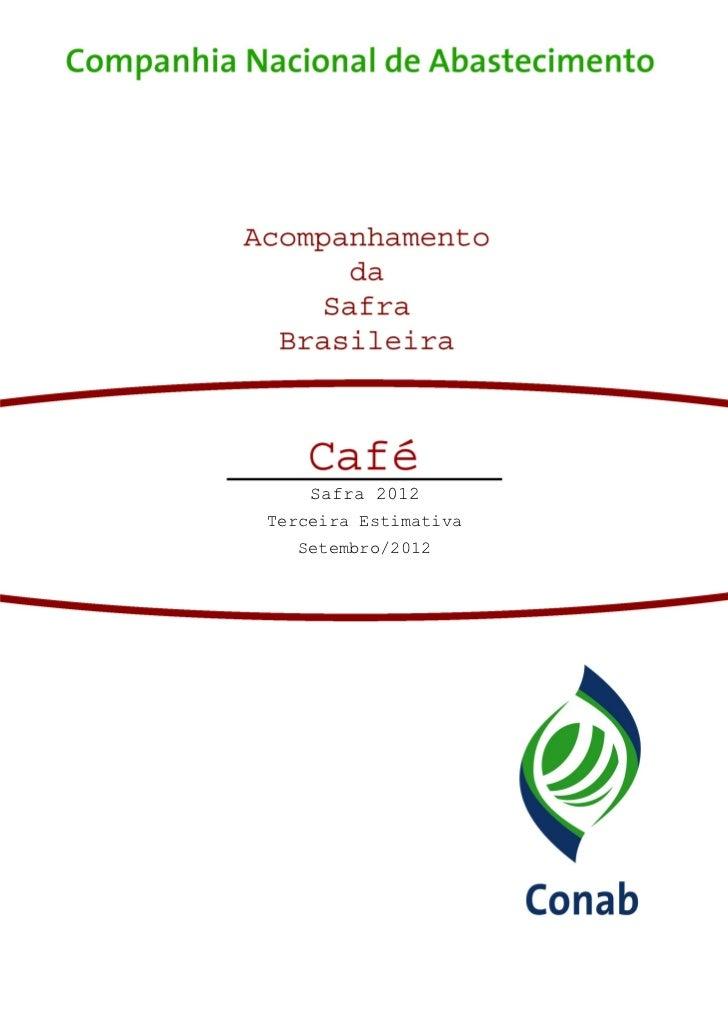 Safra 2012                                       Safra 2010/2011                                      Terceira Estimativa ...