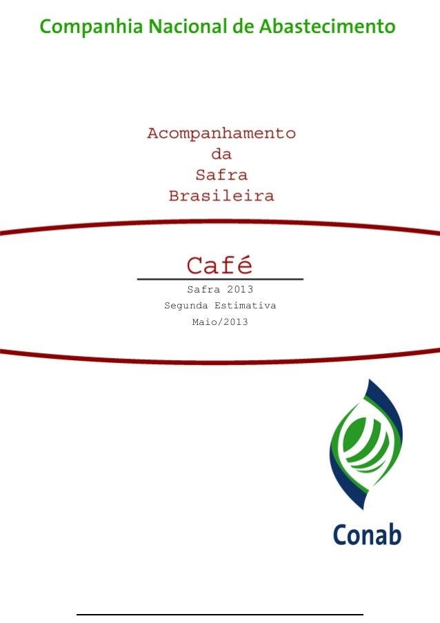 Avaliação da Safra Agrícola Cafeeira 2013 - Segunda Estimativa – Maio/2013 1Safra 2010/2011Terceiro LevantamentoJaneiro/20...