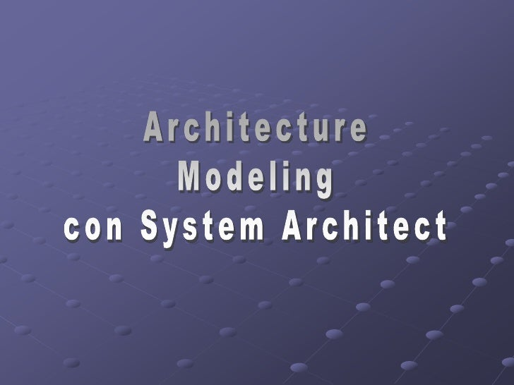 Architecture<br />Modeling<br />con System Architect<br />