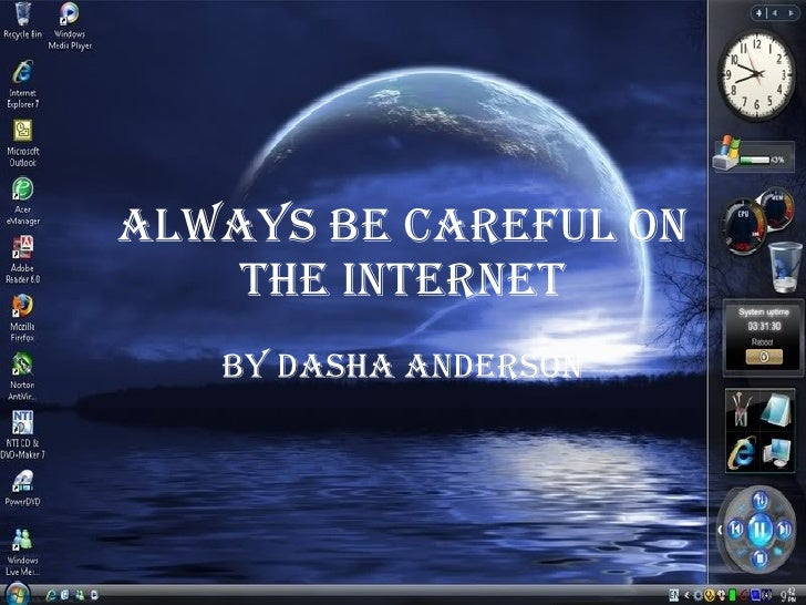 Always Be Careful On The Internet By Dasha Anderson