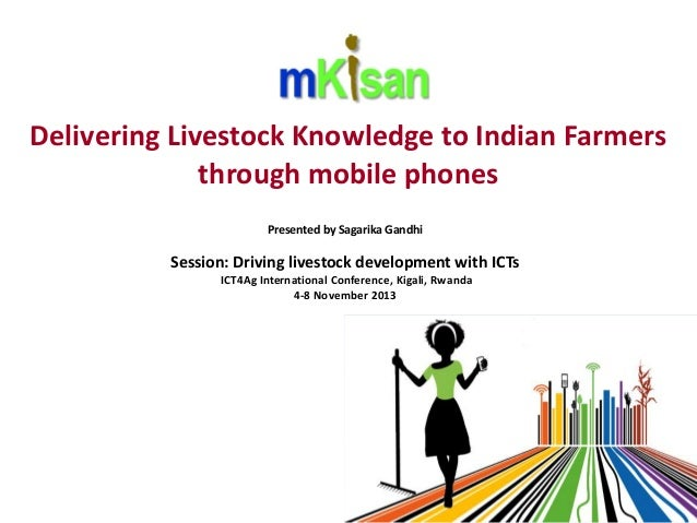 Delivering Livestock Knowledge to Indian Farmers through mobile phones Presented by Sagarika Gandhi  Session: Driving live...