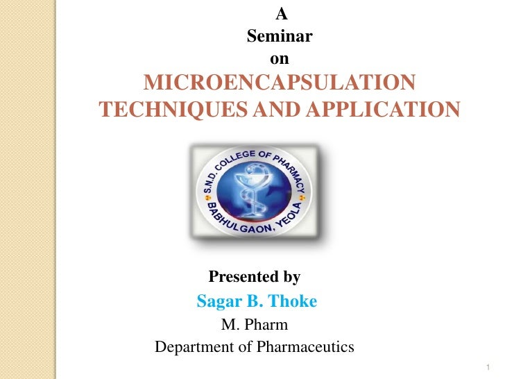 MICROENCAPSULATION TECHNIQUES AND APPLICATION