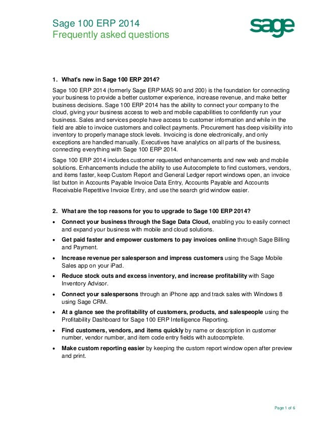 Sage 100 ERP 2014 Frequently asked questions  1. What's new in Sage 100 ERP 2014? Sage 100 ERP 2014 (formerly Sage ERP MAS...