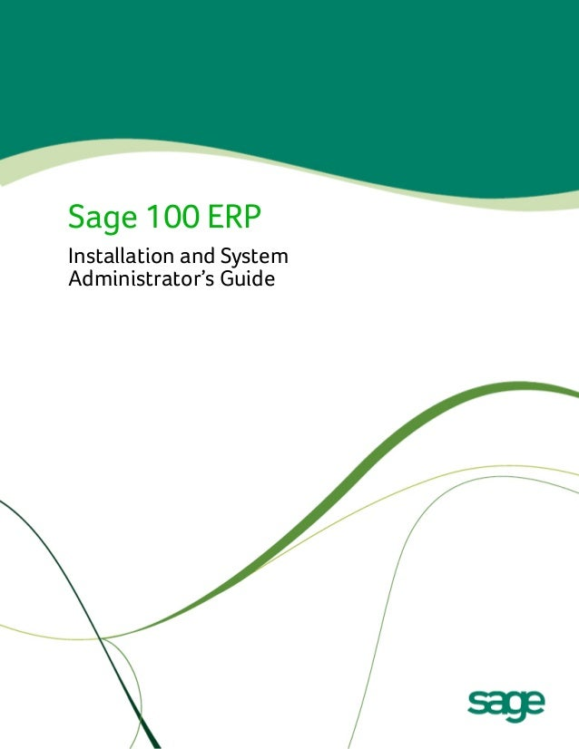 Sage 100 ERP Installation and System Administrator's Guide