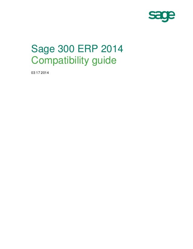 Sage 300 ERP 2014 Compatibility guide 03 17 2014