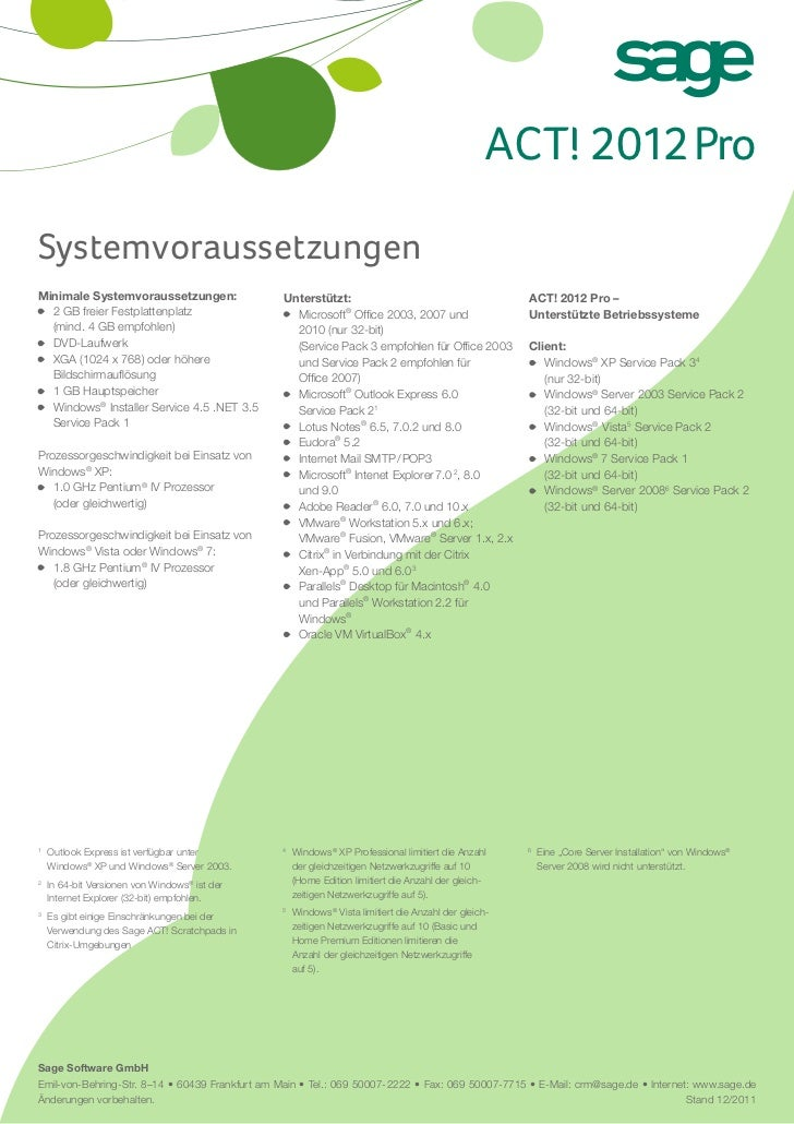 ACT! 2012 ProSystemvoraussetzungenMinimale Systemvoraussetzungen:                  Unterstützt:                           ...
