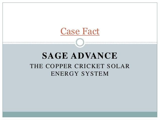 SAGE ADVANCETHE COPPER CRICKET SOLARENERGY SYSTEMCase Fact