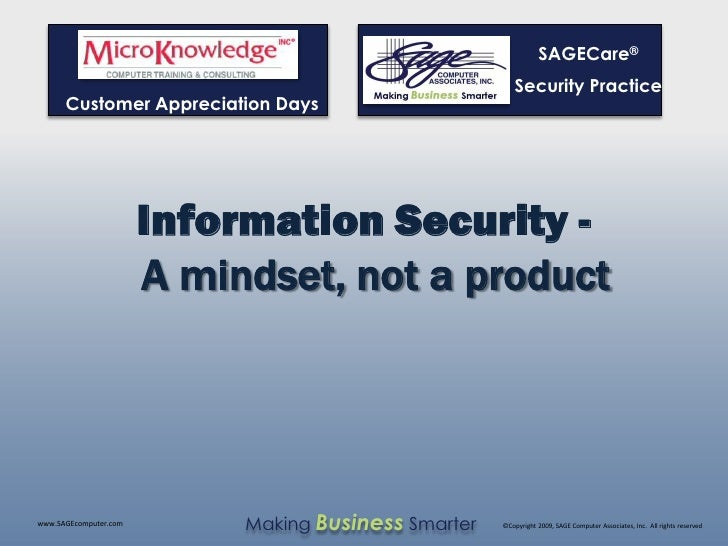 Information Security: A mindset, not a product