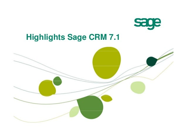 Highlights Sage CRM 7 1                    7.1