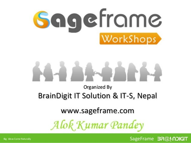 Organized By                           BrainDigit IT Solution & IT-S, Nepal                                 www.sageframe....