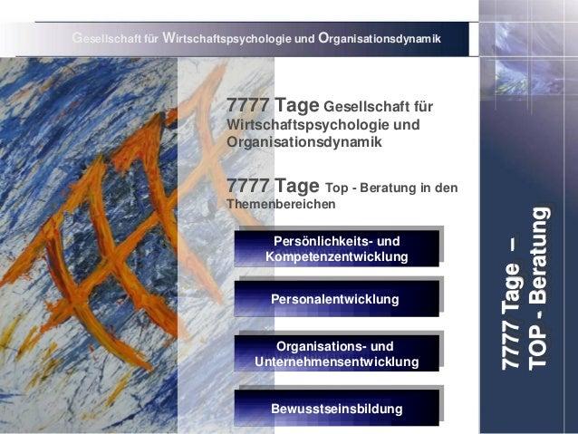 Gesellschaft für Wirtschaftspsychologie und Organisationsdynamik 7777 Tage Gesellschaft für Wirtschaftspsychologie und Org...
