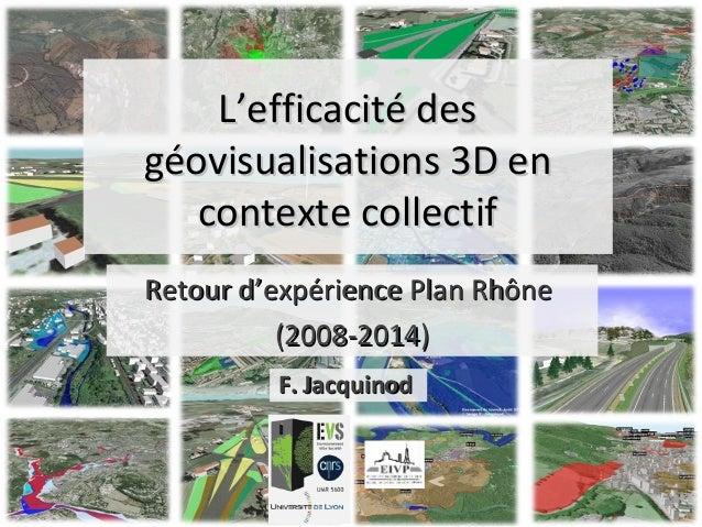 L'efficacité desL'efficacité des géovisualisations 3D engéovisualisations 3D en contexte collectifcontexte collectif Retou...