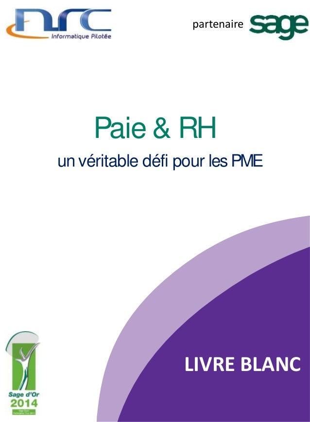 Paie & RH un véritable défi pour les PME L I V R E B L A N C partenaire LIVRE BLANC