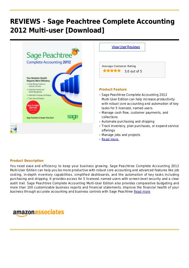 REVIEWS - Sage Peachtree Complete Accounting2012 Multi-user [Download]ViewUserReviewsAverage Customer Rating5.0 out of 5Pr...