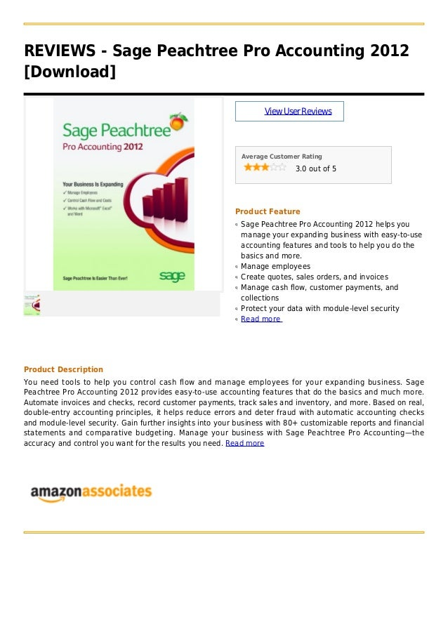REVIEWS - Sage Peachtree Pro Accounting 2012[Download]ViewUserReviewsAverage Customer Rating3.0 out of 5Product FeatureSag...