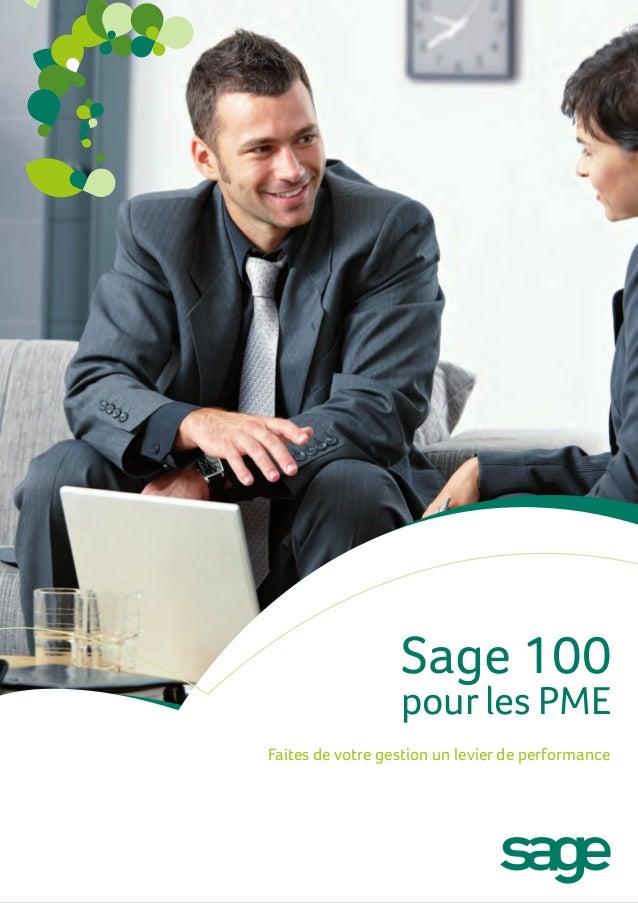 Sage 100                  pour les PMEFaites de votre gestion un levier de performance