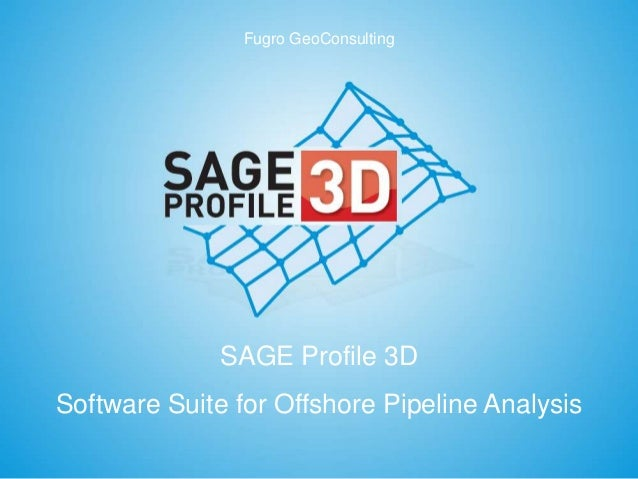 Fugro GeoConsulting SAGE Profile 3D Software Suite for Offshore Pipeline Analysis