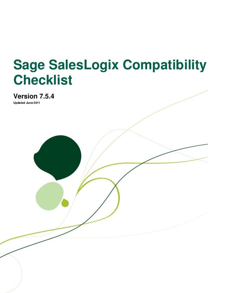 Sage SalesLogix CompatibilityChecklistVersion 7.5.4Updated June 2011