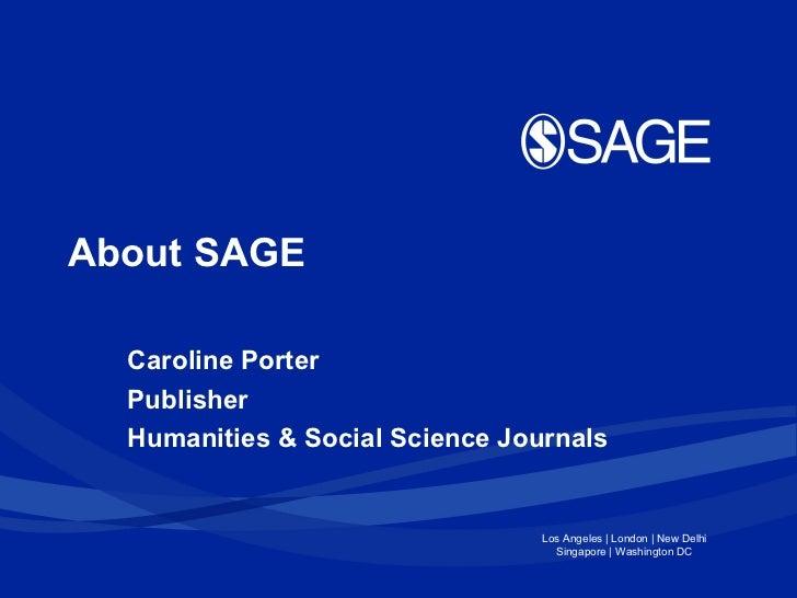 About SAGE  Caroline Porter  Publisher  Humanities & Social Science Journals                                 Los Angeles |...