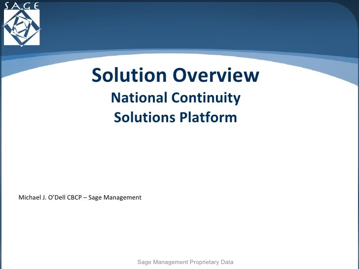 Solution Overview National Continuity Solutions Platform Michael J. O'Dell CBCP – Sage Management