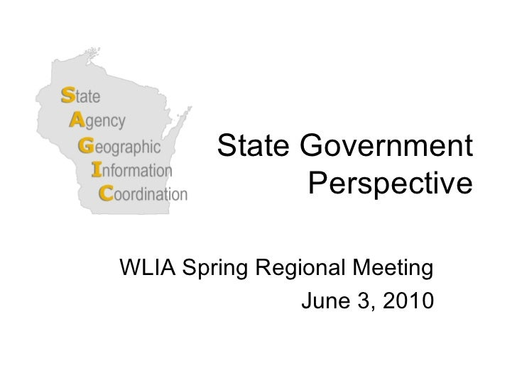 State Government Perspective WLIA Spring Regional Meeting June 3, 2010