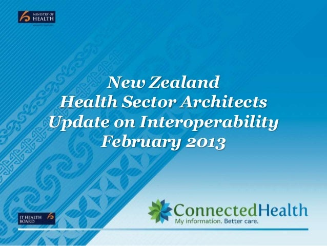 New Zealand Health Sector Architects Update on Interoperability February 2013