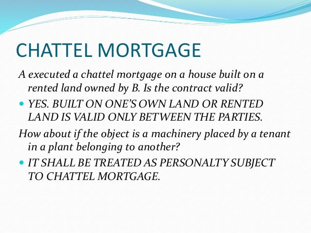 """chattel mortgage mortgagor 1 this act may be cited as the chattel mortgage act rss 1909, c144, s1 rss 1920, c200, s1 interpretation interpretation """"creditors"""" 2 in the application of this act, the word """"creditors"""" where it occurs shall extend to creditors of the mortgagor or bargainor suing on behalf of themselves and other creditors, as."""