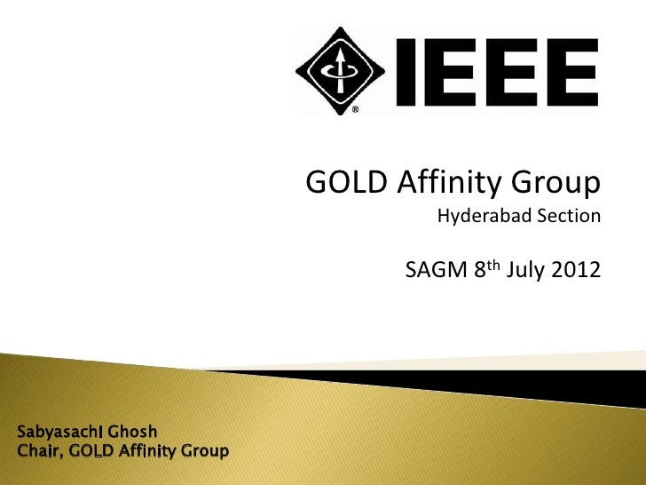 GOLD Affinity Group                                     Hyderabad Section                                   SAGM 8th July ...