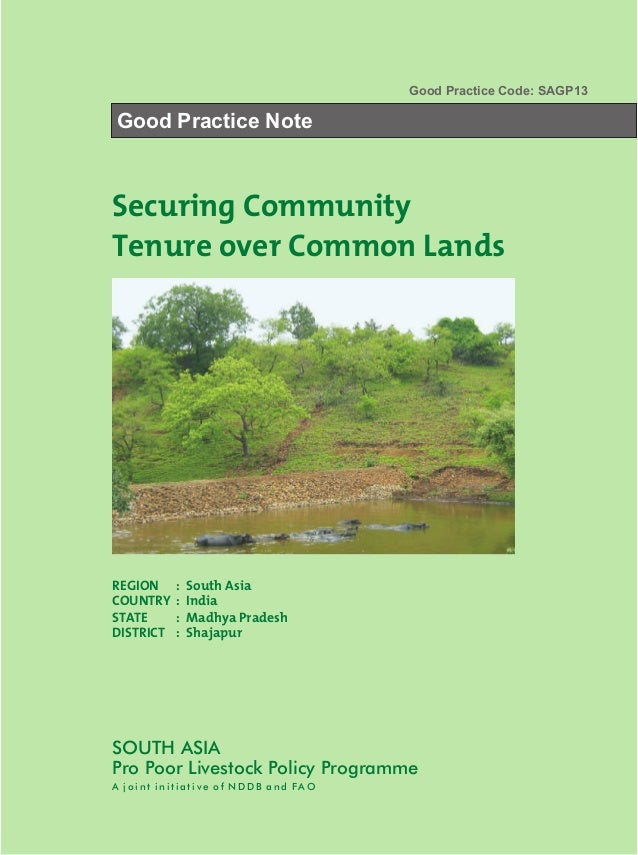 Good Practice Code: SAGP13Good Practice NoteSecuring CommunityTenure over Common LandsREGION     :   South AsiaCOUNTRY    ...