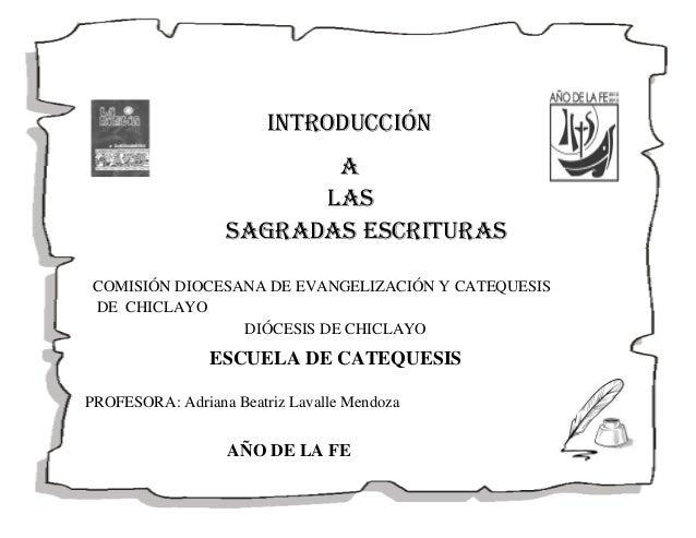 INTRODUCCIÓN A LAS SAGRADAS ESCRITURAS COMISIÓN DIOCESANA DE EVANGELIZACIÓN Y CATEQUESIS DE CHICLAYO DIÓCESIS DE CHICLAYO ...
